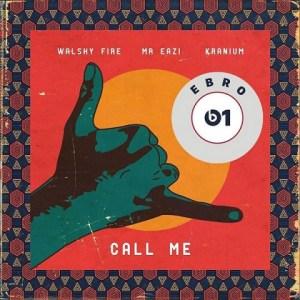 Walshy Fire - Call Me Ft. Mr Eazi, Kranium